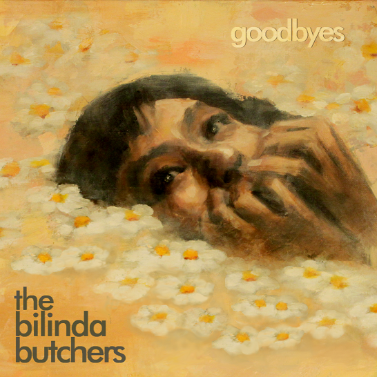The Bilinda Butchers - Goodbyes EP